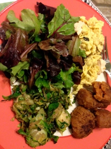 Saturday dinner of mixed green salad, scrambled eggs, brussel sprouts, and roasted sweet poatoes